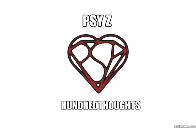 Psy Z Hundredthoughts: Heart, Shield and Mind.